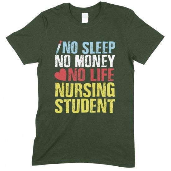 No Sleep No Money No Life Nursing Student - Unisex T Shirt