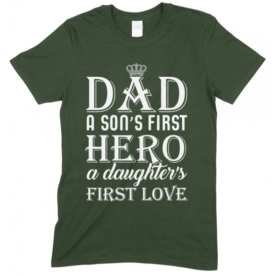 Dad A Son's First Hero A Daughter's First Love -Novelty T Shirt