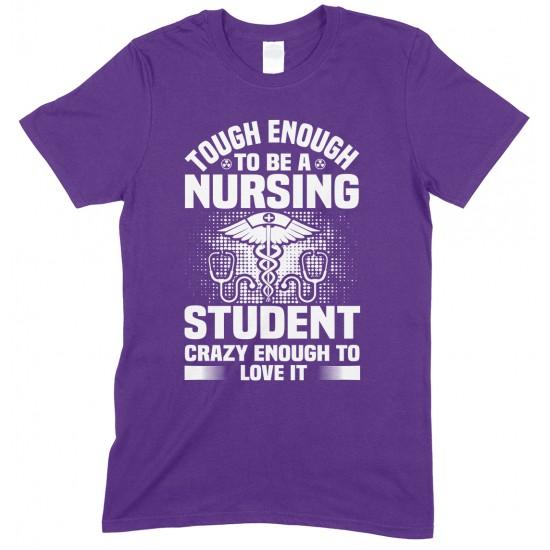 Tough Enough to Be A Nursing Student Crazy...Unisex T Shirt