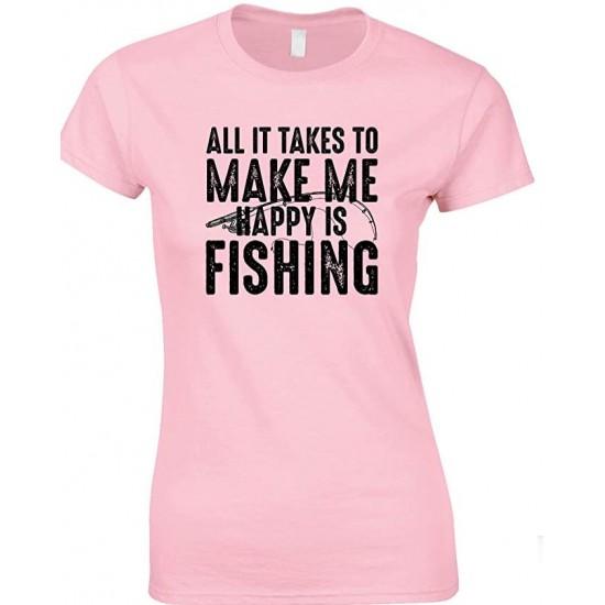 All It Takes to Make Me Happy is Fishing  - Ladies Fishing T Shirt