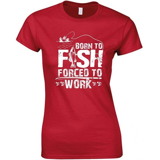 Born to Fish Forced to Work - Ladies Fishing T Shirt