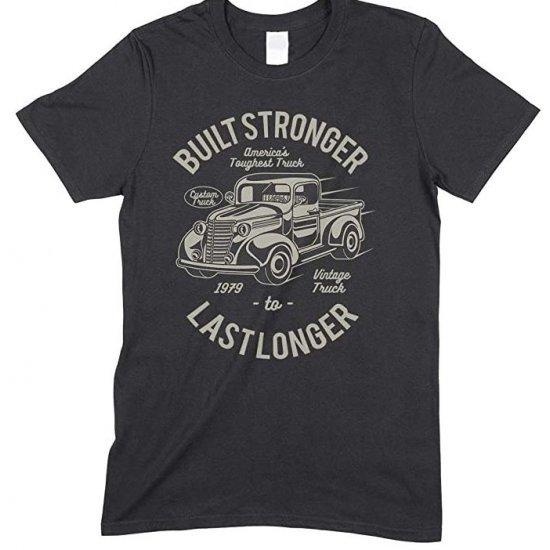 Built Stronger America's Toughest Truck Last Longer - Men's Unisex T Shirt