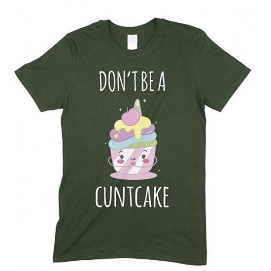 Don't Be A Cuntcake Funny Mens  T Shirt