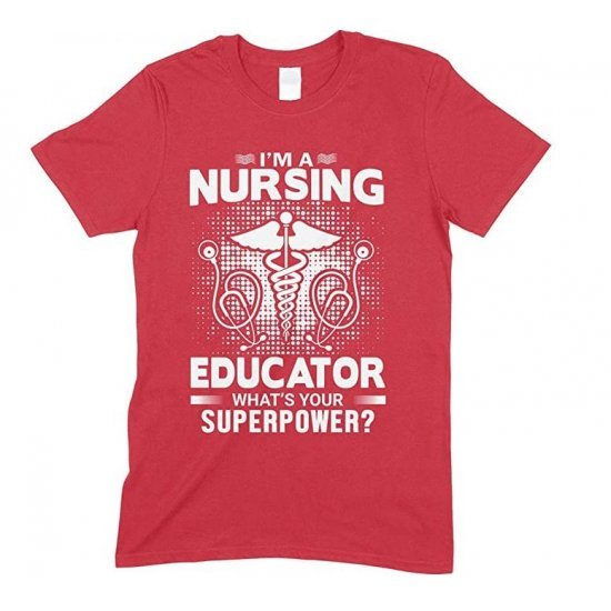 I'm A Nursing Educator What's Your Superpower - Unisex T Shirt