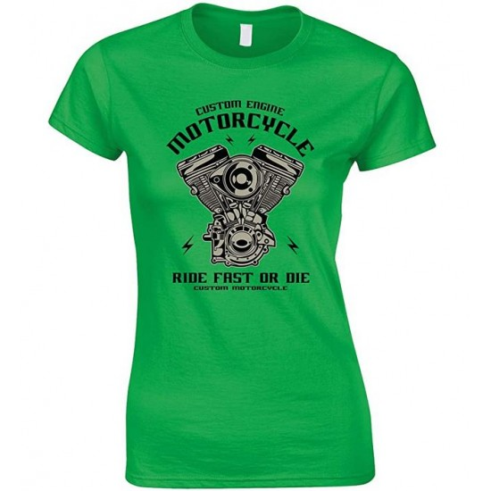 Custom Engine Motorcycle Ride Fast Or Die - Ladies T Shirt