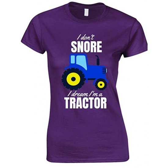 I Don't Snore I Dream I'm A Blue Tractor Funny Ladies T Shirt