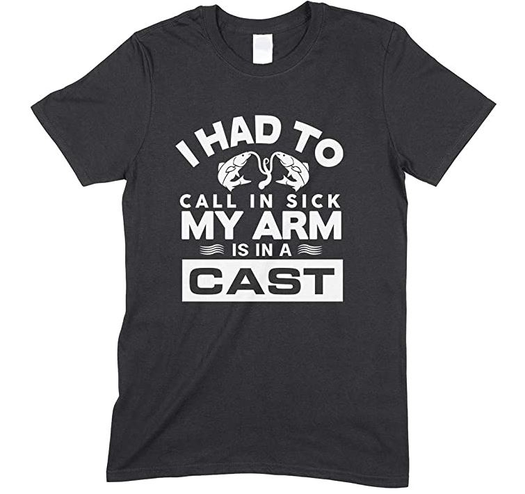 I Had To Call In Sick My Arm Is In A Cast-Unisex Adults T Shirt