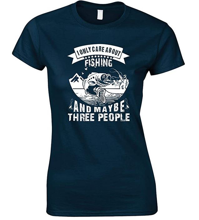 I Only Care About Fishing and Maybe Three People - Ladies Fishing T Shirt