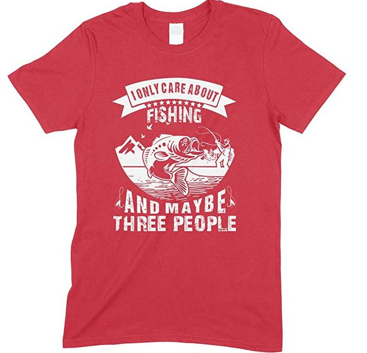 I Only Care About Fishing and Maybe Three People-Men's Unisex Fishing T Shirt