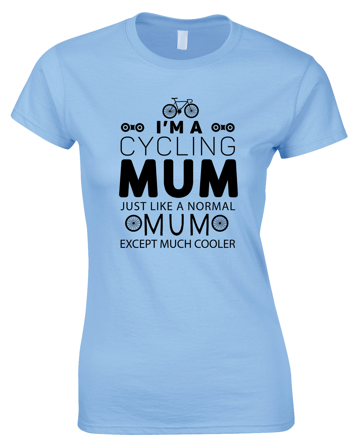 I'm A Cycling Mum Just Like A Normal Mum-Ladies T Shirt