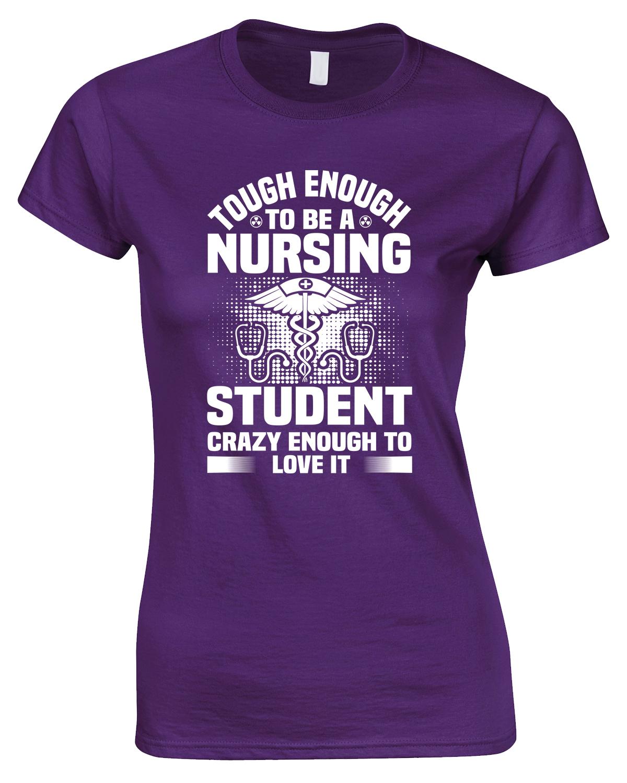 Tough Enough to Be A Nursing Student Crazy.... Ladies Style T Shirt