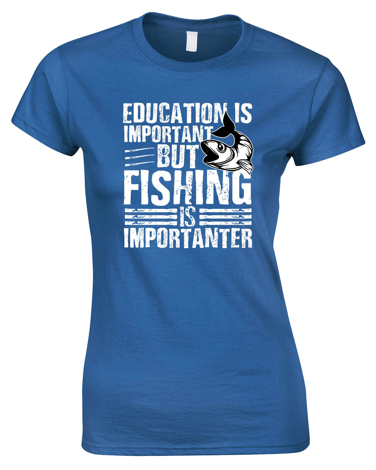 Education is Important But Fishing is Importanter -Ladies T Shirt