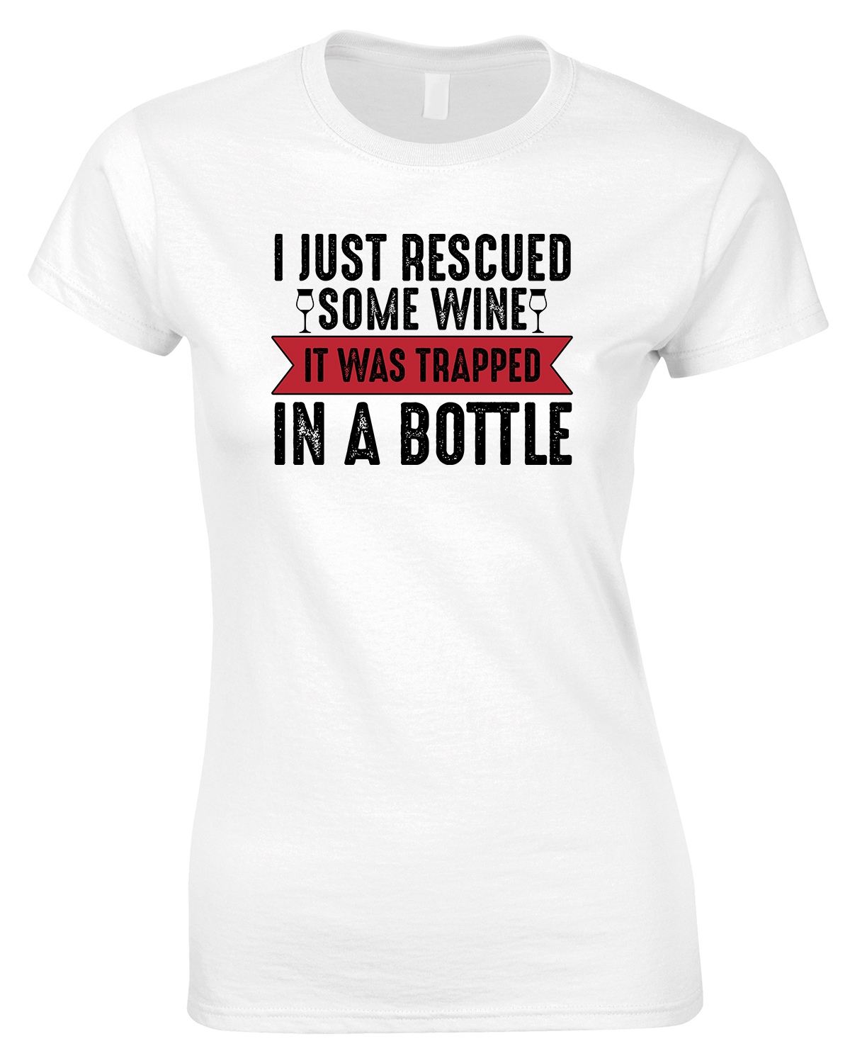 I Just Rescued Some Wine It was Trapped in A Bottle Ladies Drinking T Shirt
