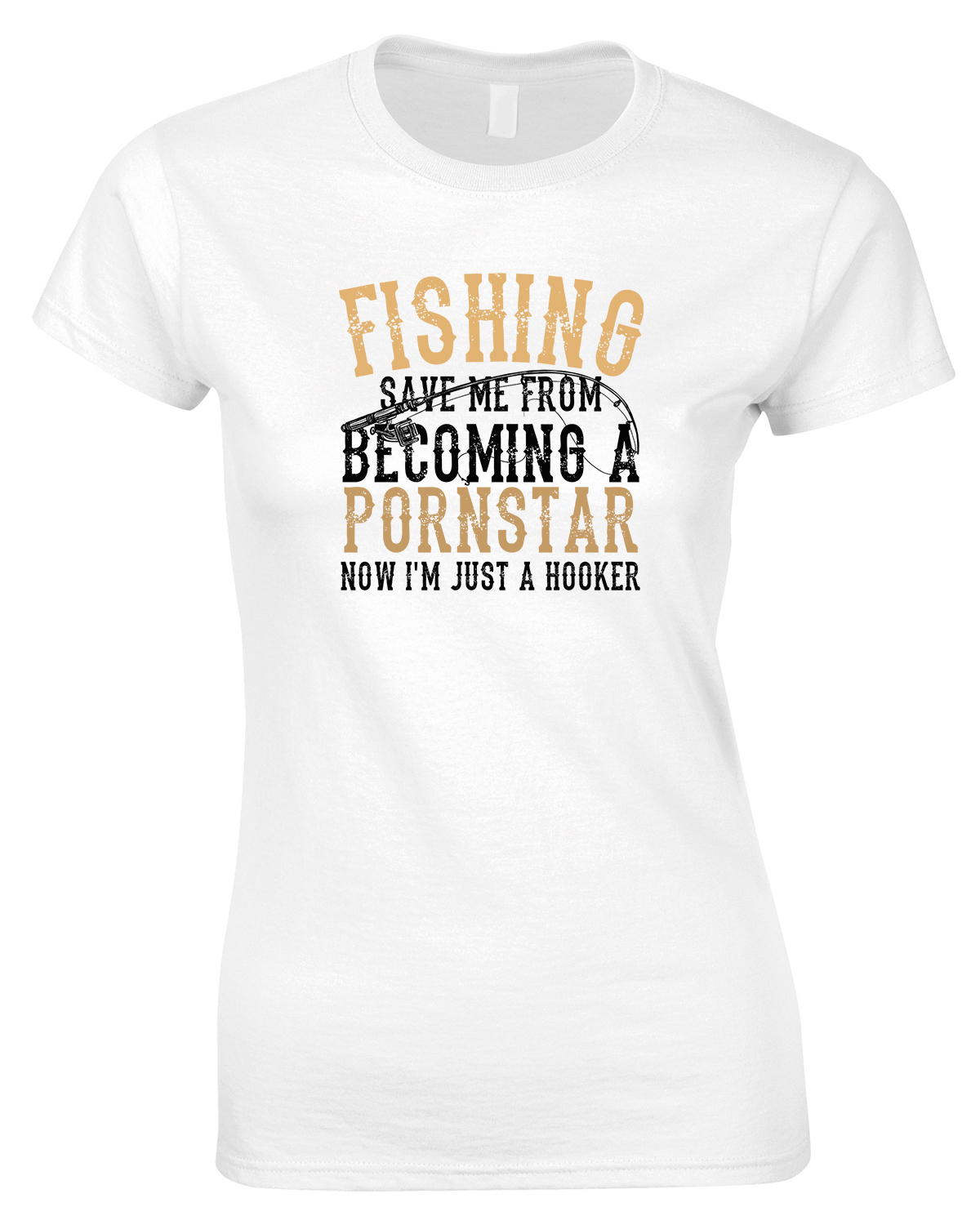 Fishing Save Me from Becoming A Pornstar-Ladies T Shirt