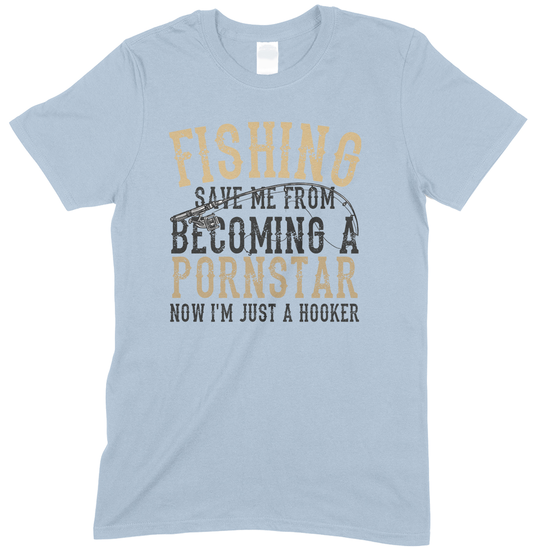 Fishing Save Me from Becoming A Pornstar Adults Unisex T Shirt
