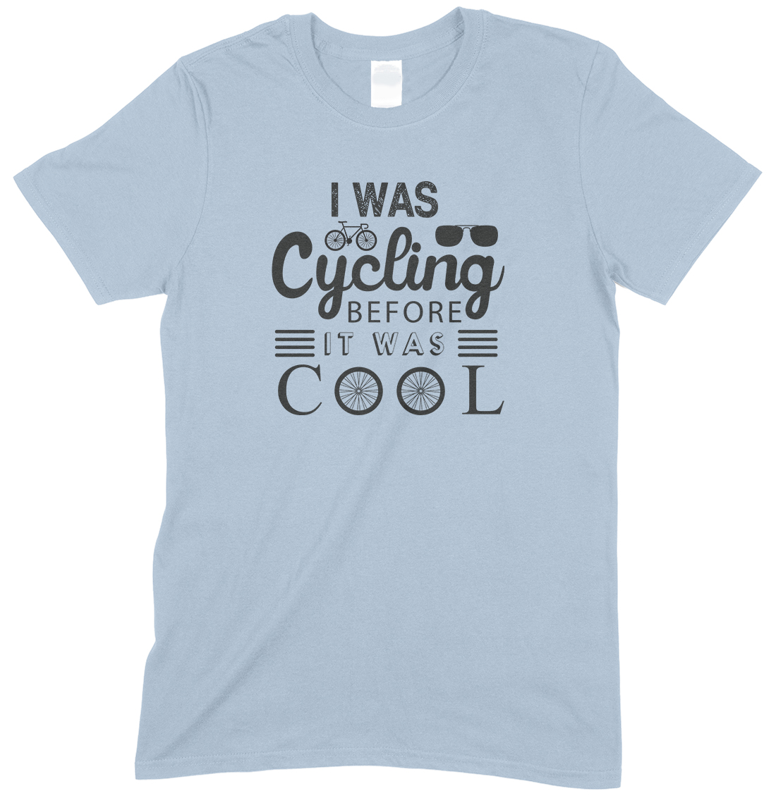 I was Cycling Before It was Cool-Unisex T Shirt