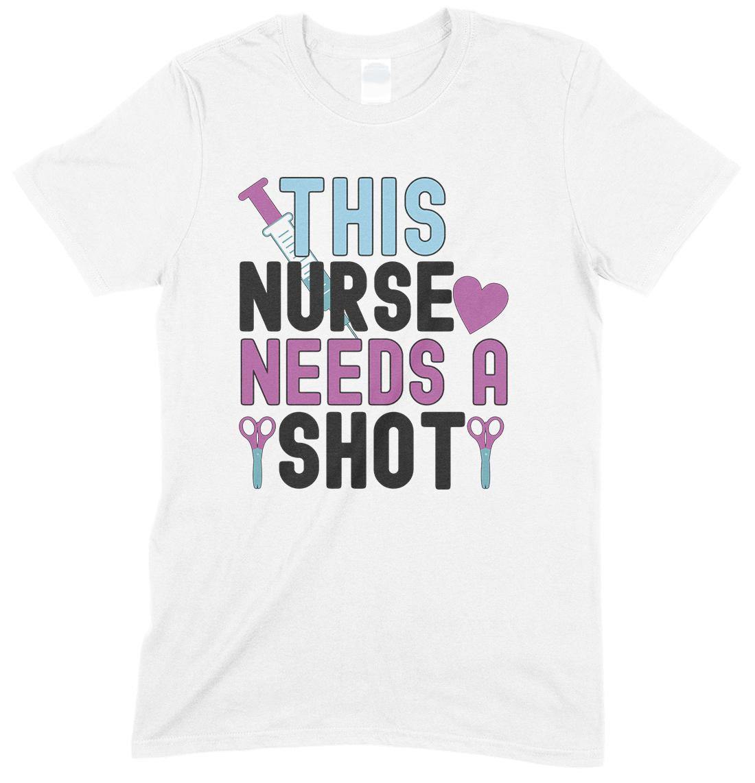This Nurse Needs A Shot-Funny Unisex T Shirt