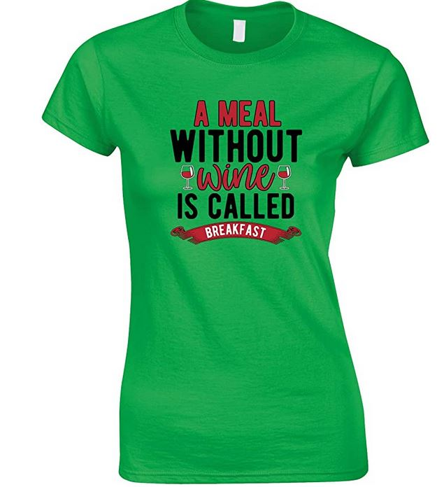 A Meal Without Wine is Called Breakfast-Ladies Style Funny T Shirt