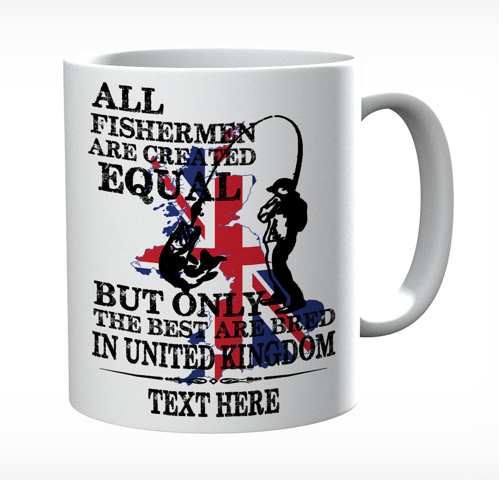 All Fishermen Are Created Equal But The Best Are Bred in United Kingdom (Flag)