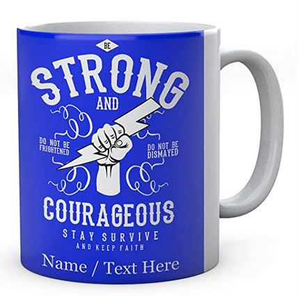 Be Strong and Courageous Stay Survive and Keep Faith Mug