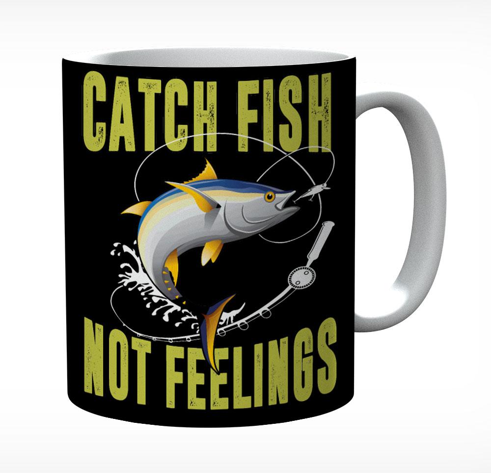Catch Fish Not Feelings