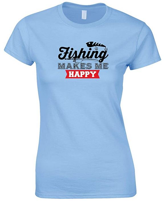 Fishing Makes Me Happy - Ladies Style T Shirt