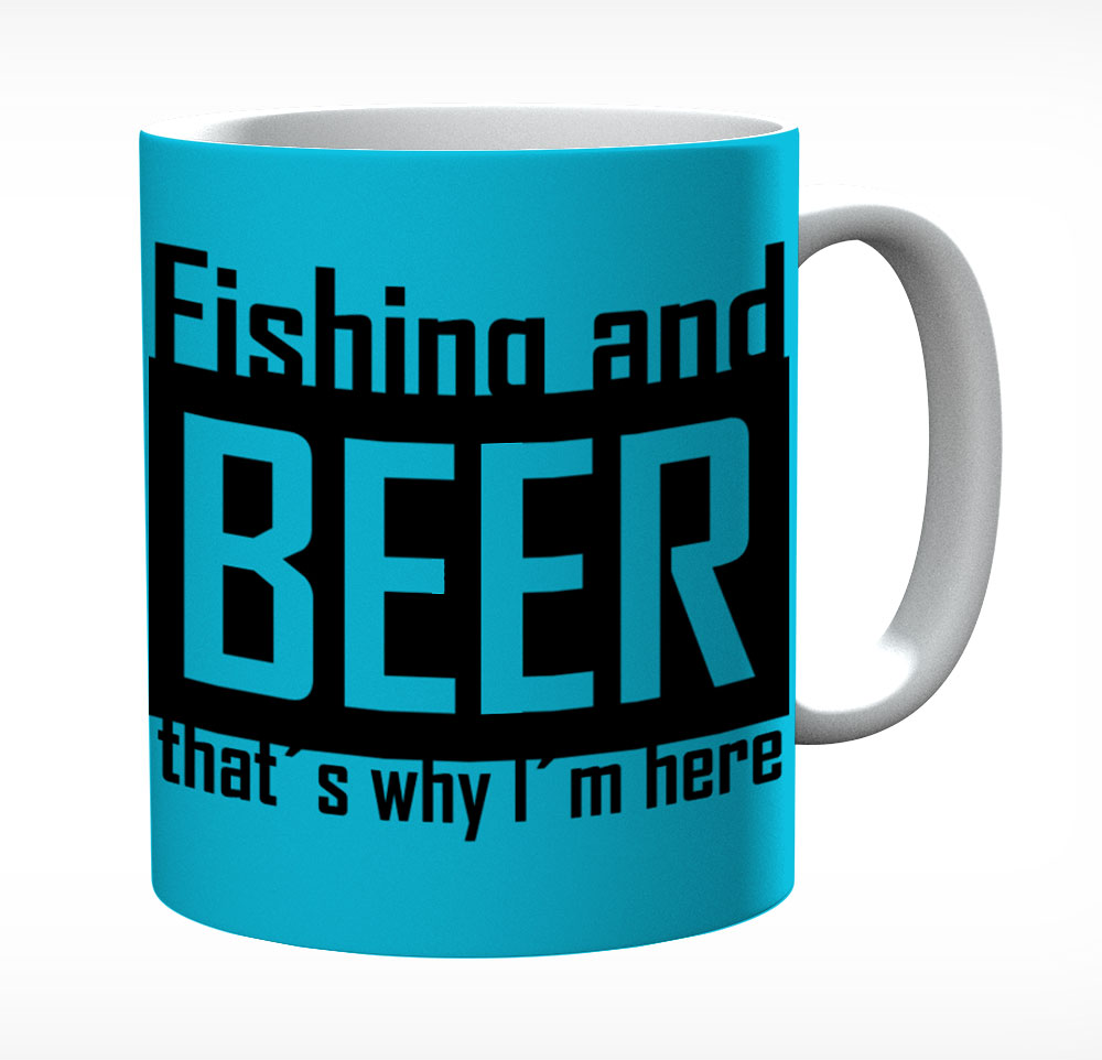 Fishing And Beer That's Why I'm Here