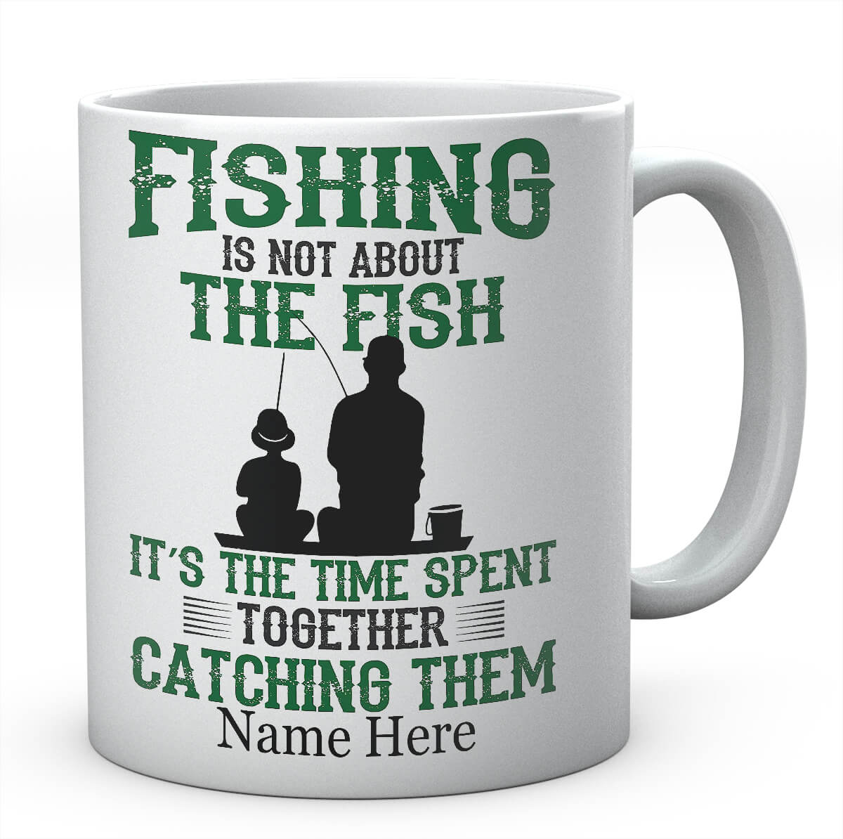 Fishing Is Not About The Fish, It's The Time Together Catching Them/Personalised Fishing Mug