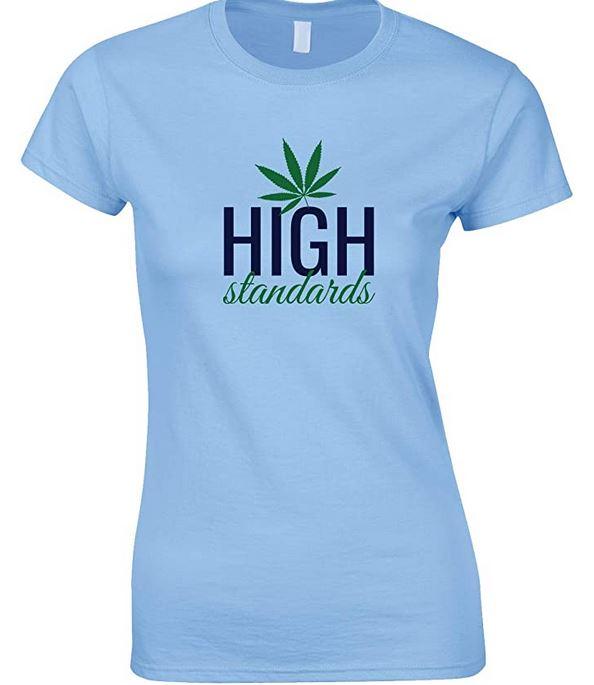 High Standards Weed-Ladies Fun T Shirt