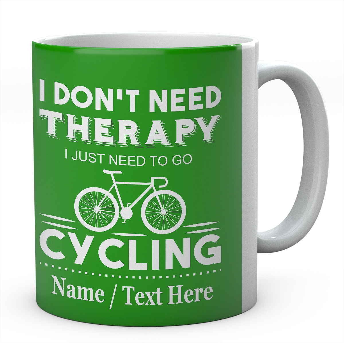 I Don't Need Therapy I Just Need to Go Cycling-Mug