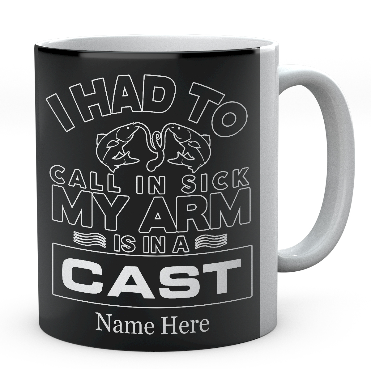 I Had To Call In Sick, My Arm Is In A Cast Personalised Fishing Mug