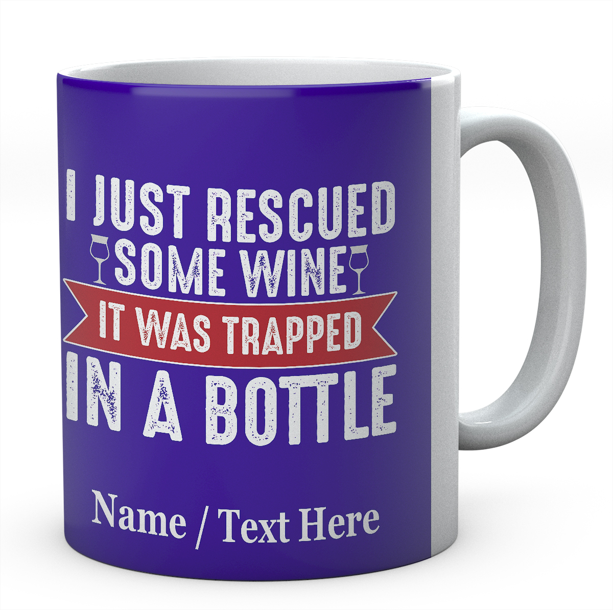 I Just Rescued Some Wine It was Trapped in A Bottle-Personalised Mug