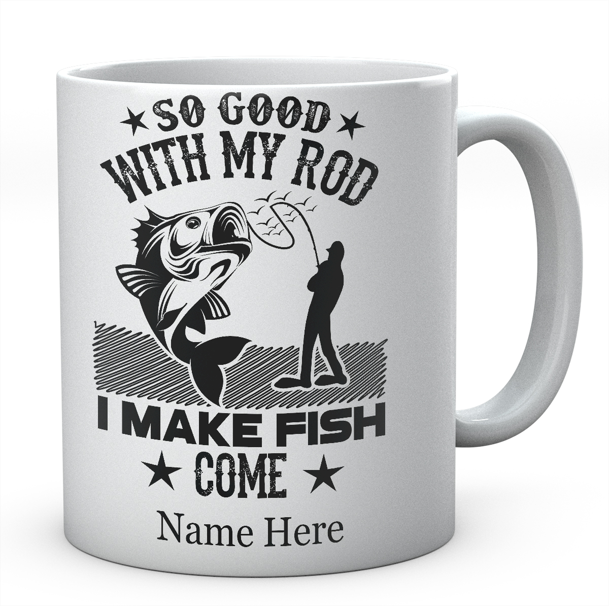 I'm So Good With My Rod, I Make Fish Come-Personalised Mug