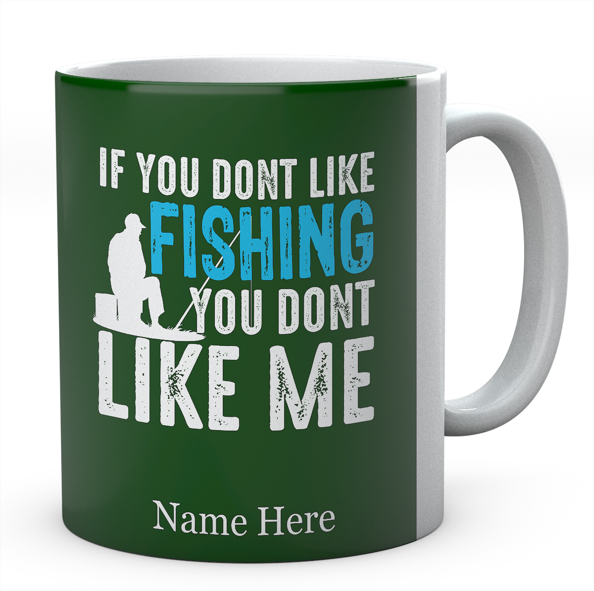 If You Don't Like Fishing You Don't Like Me-Personalised Mug