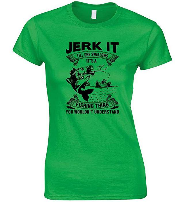 Jerk It Till She Swallows It's A Fishing- Ladies Fishing T Shirt