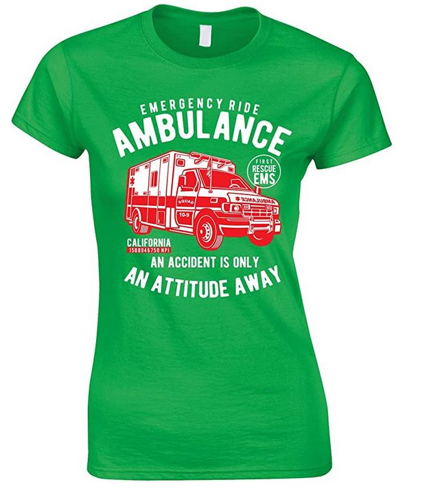 Ladies- Emergency Ride Ambulance -An Accident is Only an Attitude Away T Shirt