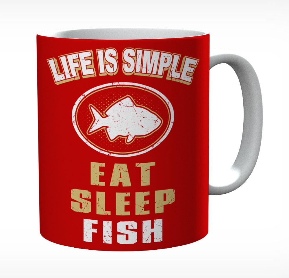 Life Is Simple Eat Sleep Fish