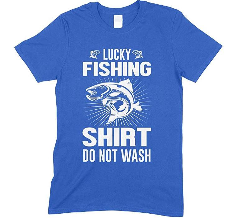 Lucky Fishing Shirt Do Not Wash- Adults Unisex T Shirt