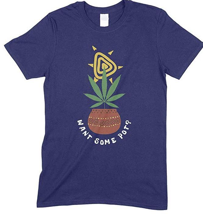 Weed Want Some Pot? Men's Fun T Shirt