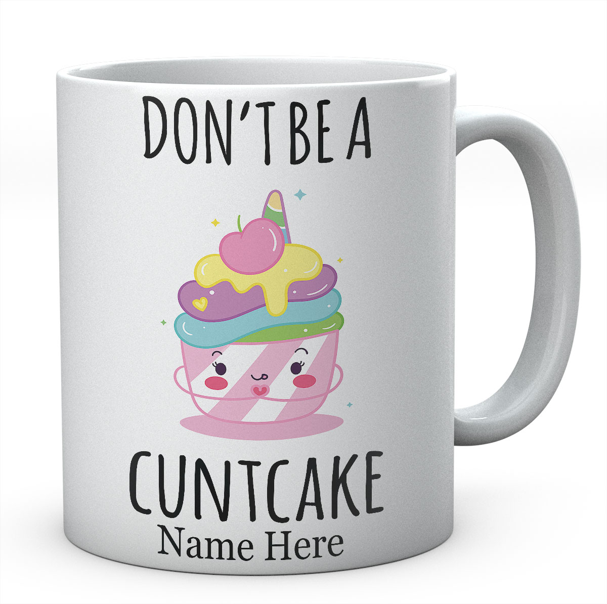 Personalised Dont Be A Cuntcake Mug