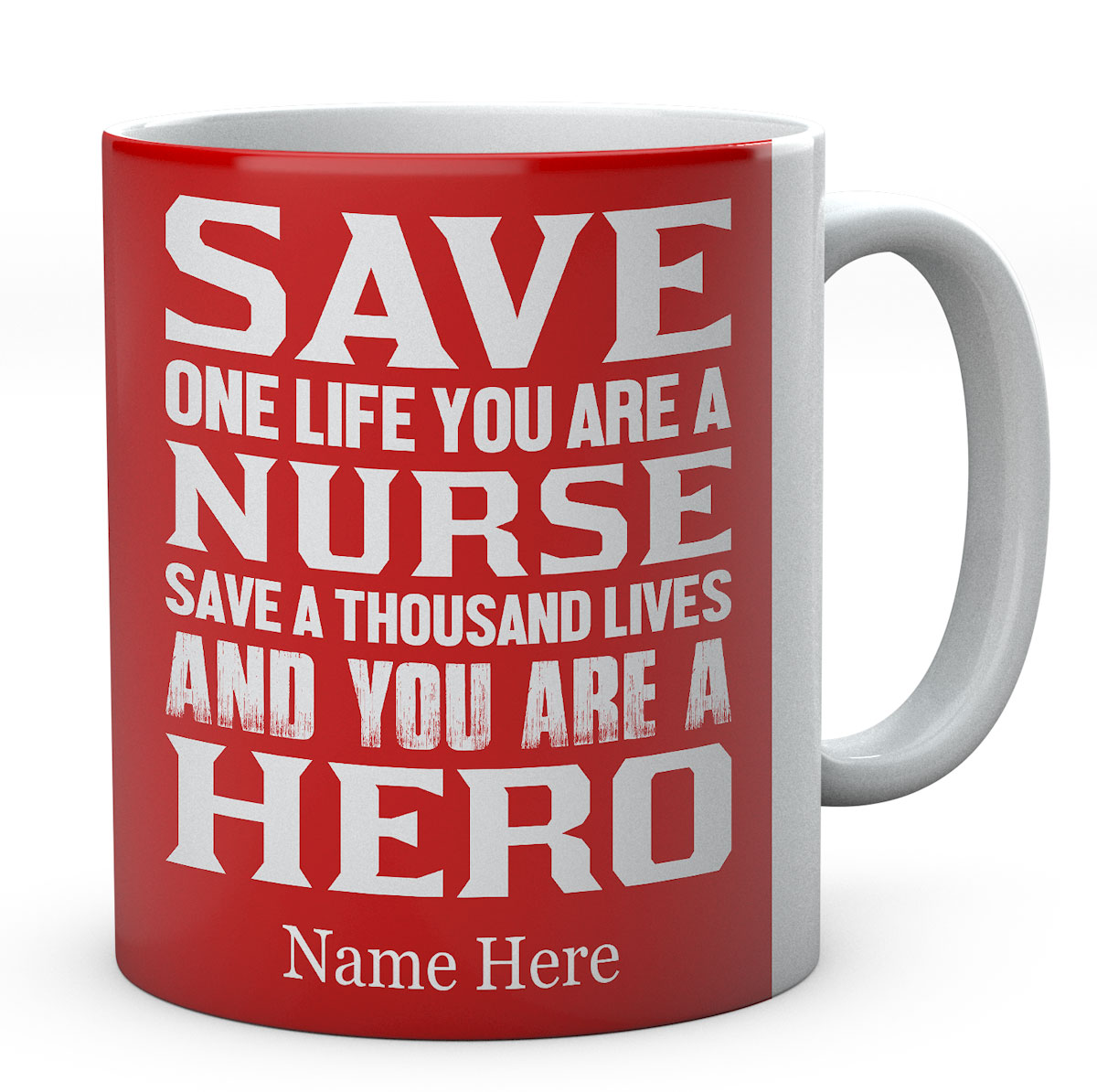 Personalised Save One Life You Are A Nurse Save A Thousand Lives And You Are A Hero Mug
