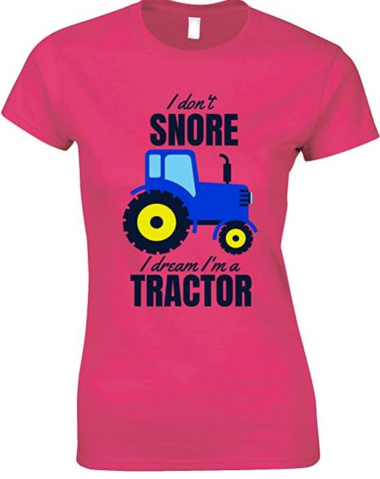 I Don't Snore I Dream I'm A Green Tractor Funny Ladies T Shirt