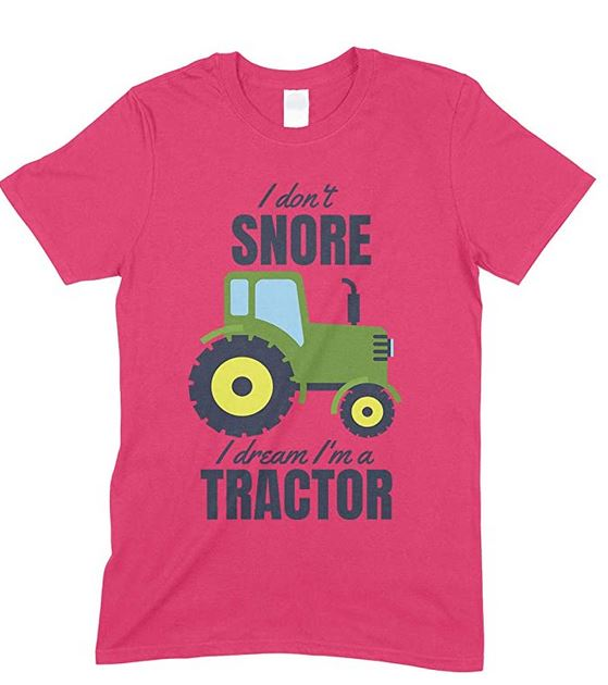 I Don't Snore, I Dream I'm Green A Tractor Funny Unisex Children's Printed T Shirt Boy/Girl