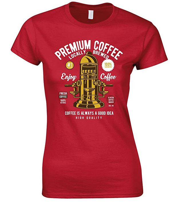 Premium Coffee Locally Brewed-Coffee is Always A Good Idea Ladies  T Shirt