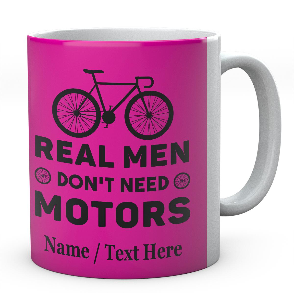 Real Men Don't Need Motors-Funny Mug
