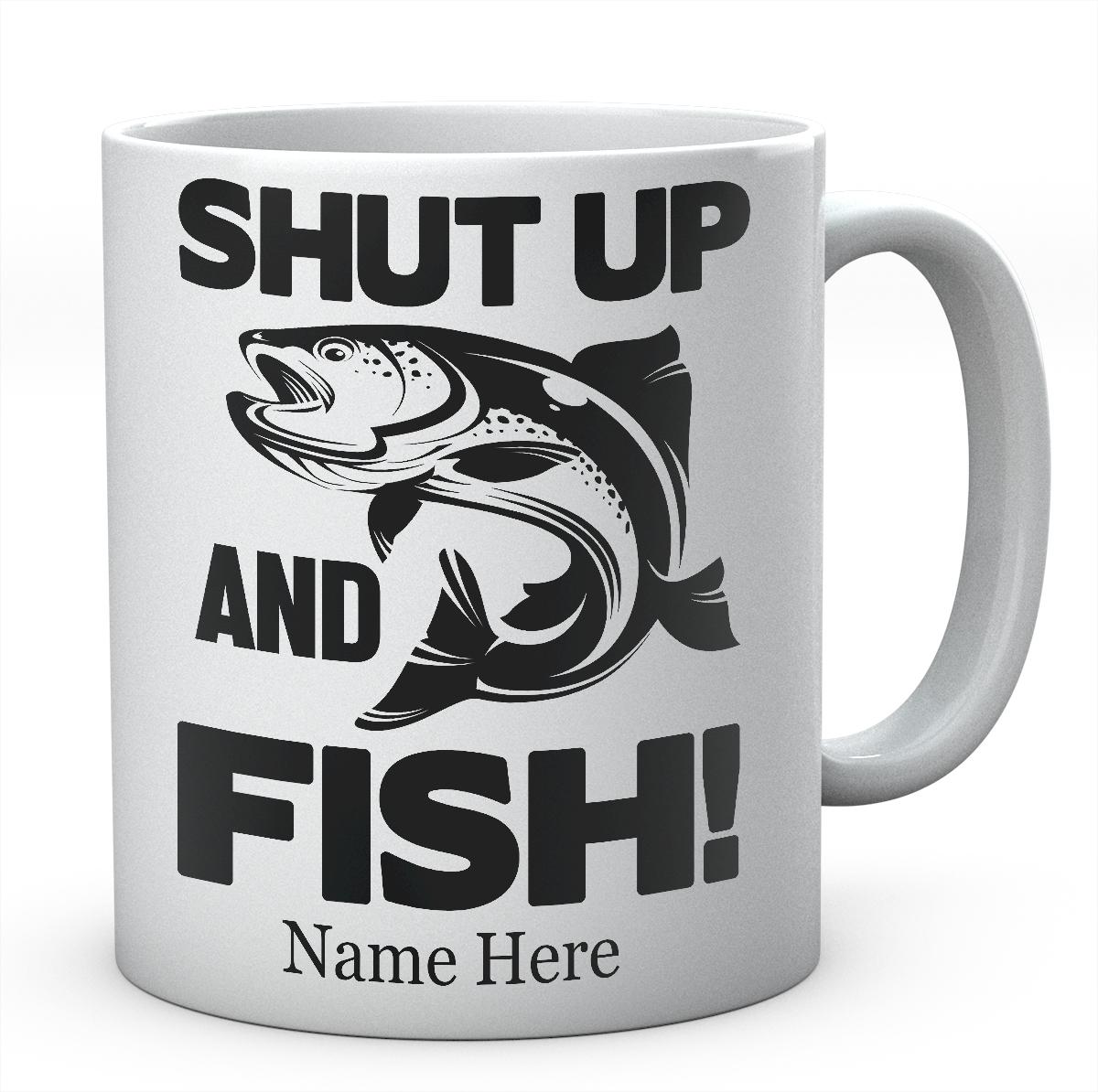 Shut Up And Fish-Personalised Mug