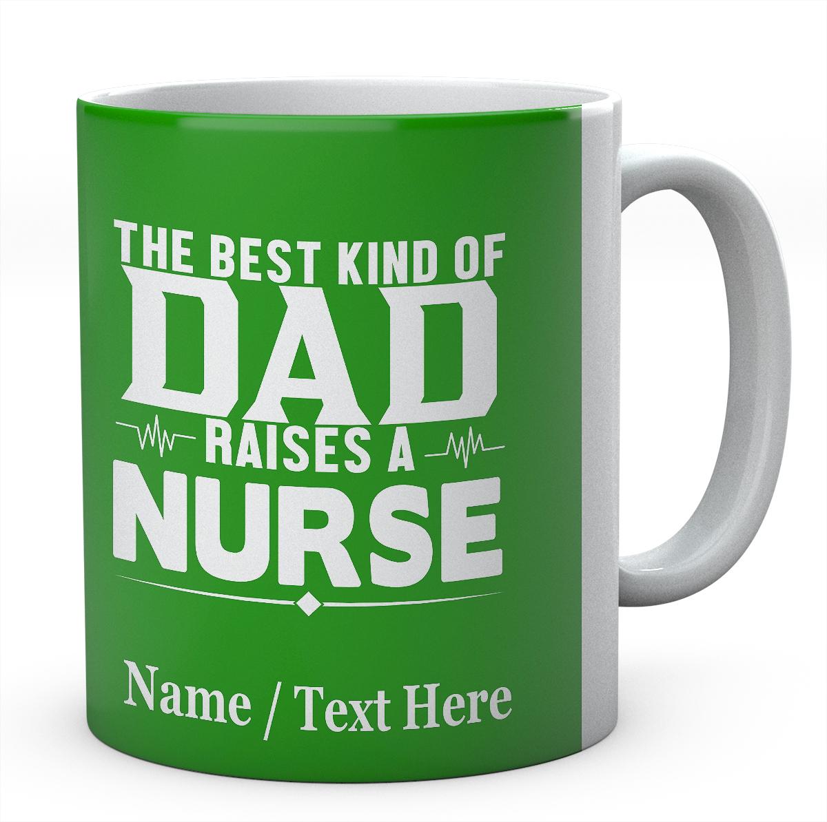 The Best Kind of Dad Raises A Nurse-Novelty Personalised Mug