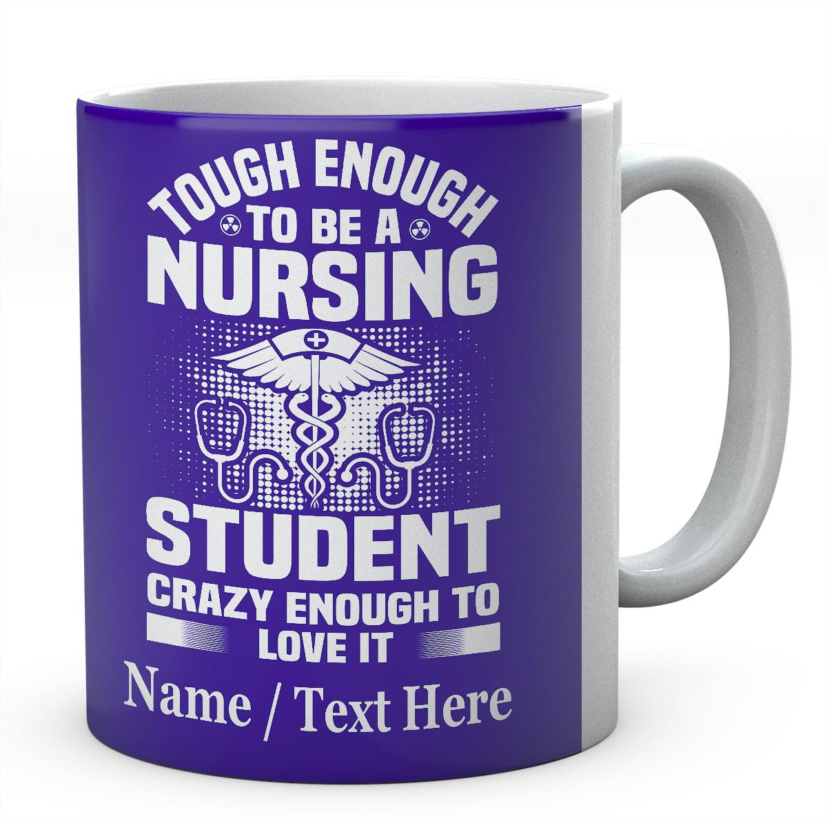 Tough Enough to Be A Nursing Student..Personalised Printed Mug