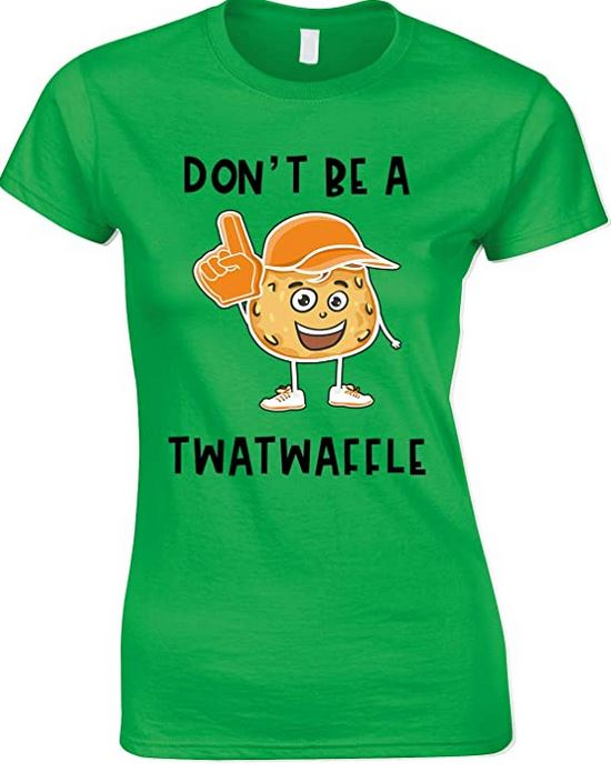 Don't Be A Twatwaffle Funny Ladies T Shirt