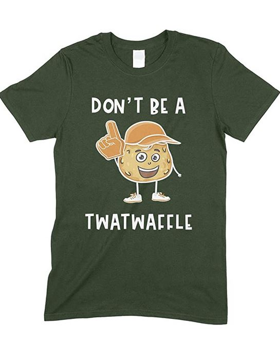 Men's Funny Don't Be A Twatwaffle T Shirt